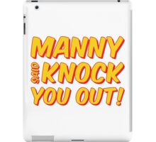 MANNY PACQUIAO SAID KNOCK YOU OUT by AiReal Apparel iPad Case/Skin