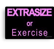 Extrasize or Exercise (Hot Pink) Canvas Print