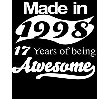 Made in 1998 17 years of being awesome Photographic Print