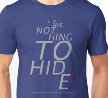 Nothing to hide. (Dark surface) Unisex T-Shirt