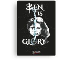 BEN IS GLORY Canvas Print