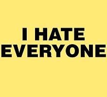 I Hate Everyone by Crytiv PH