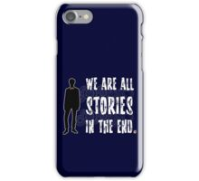 Doctor Who: We are all stories in the end iPhone Case/Skin