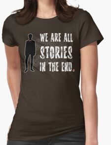 Doctor Who: We are all stories in the end T-Shirt