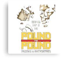 Pound 4 Pound Canvas Print