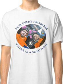 For Every Problem Classic T-Shirt