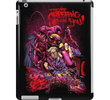 THEY'RE CREEPING UP ON YOU iPad Case/Skin