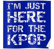 JUST HERE FOR THE KPOP - BLUE Poster