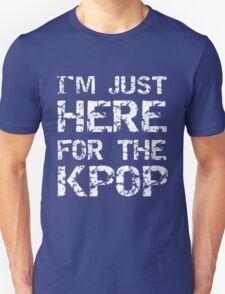 JUST HERE FOR THE KPOP - BLUE Unisex T-Shirt