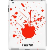 It wasn't me. iPad Case/Skin