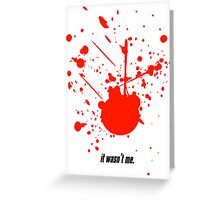 It wasn't me. Greeting Card