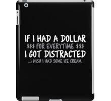I Wish I Had Some Ice Cream iPad Case/Skin