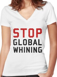 Stop Global Whining Women's Fitted V-Neck T-Shirt