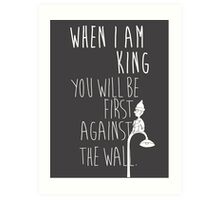 """When I am King, you will be first against the wall."" Radiohead - Light Art Print"