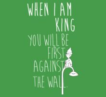 """When I am King, you will be first against the wall."" Radiohead - Light Kids Clothes"