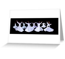 WHIRLING DERVISHES - ISTANBUL Greeting Card