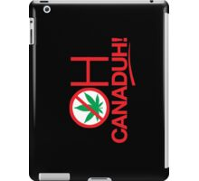 Oh CanaDUH!  (Light backgrounds) iPad Case/Skin