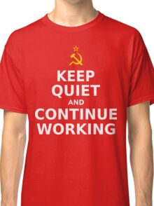 Keep Quiet and... Classic T-Shirt