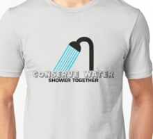 Conserve Water Unisex T-Shirt