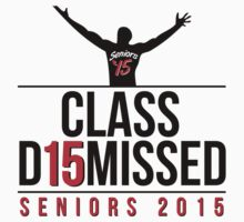 Class D15missed (2015) Seniors 2015 by Albany Retro