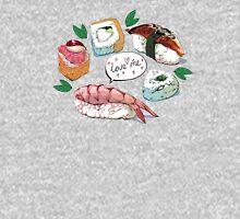 Love me, I'm sushi! Unisex T-Shirt