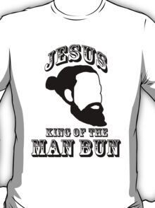 King Of The Man Bun T-Shirt