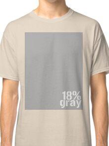 18% Gray Card Classic T-Shirt