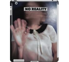 No Reality iPad Case/Skin
