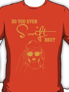 Do you even Swift, bro? T-Shirt