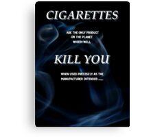 cigarettes kill Canvas Print