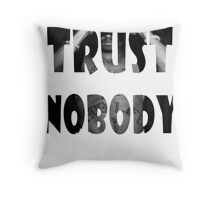 Trust Nobody Throw Pillow