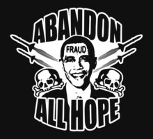 Abandon All Hope - Obama T-Shirt