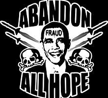 Abandon All Hope - Obama by fearandclothing
