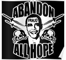 Abandon All Hope - Obama Poster