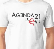 Agenda 21 is Evil Unisex T-Shirt