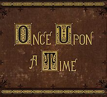 Once Upon A Time... by KiddCustoms