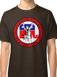 Sniveling Republican Butthurt FOREVER Classic T-Shirt