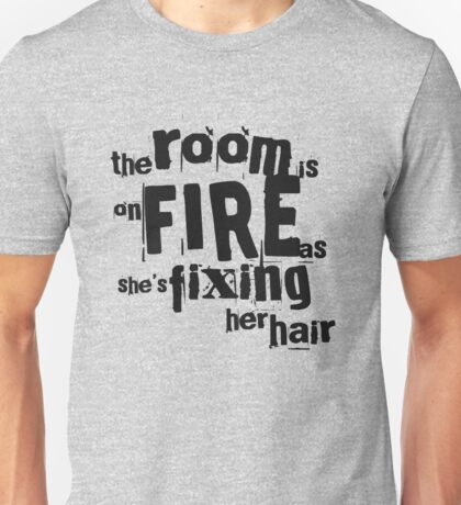 room on fire Unisex T-Shirt
