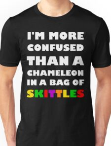 I'm More Confused Than A Chameleon In A Bag Of Skittles Unisex T-Shirt