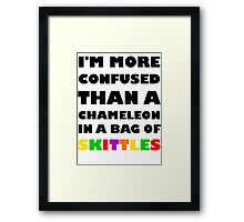 I'm More Confused Than A Chameleon In A Bag Of Skittles Framed Print