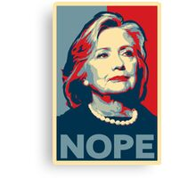 "Hillary Clinton ""NOPE"" Election Shirt Canvas Print"