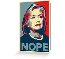 "Hillary Clinton ""NOPE"" Election Shirt Greeting Card"