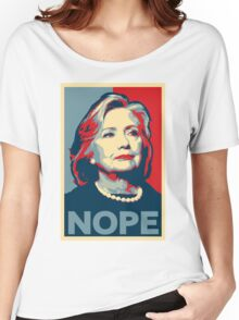"Hillary Clinton ""NOPE"" Election Shirt Women's Relaxed Fit T-Shirt"