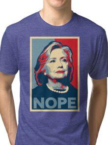 "Hillary Clinton ""NOPE"" Election Shirt Tri-blend T-Shirt"