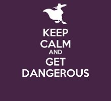 KEEP CALM AND GET DANGEROUS Womens Fitted T-Shirt