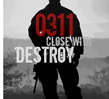 0311 Close With and Destroy by milpriority