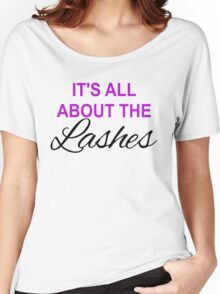 It's All About The Lashes Women's Relaxed Fit T-Shirt
