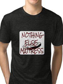 Nothing Else Mattress Tri-blend T-Shirt