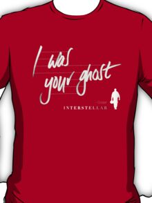 I Was Your Ghost T-Shirt