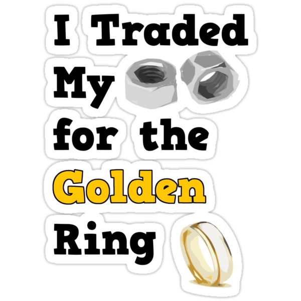 I Traded my Nuts for the Golden Ring   by Rajee